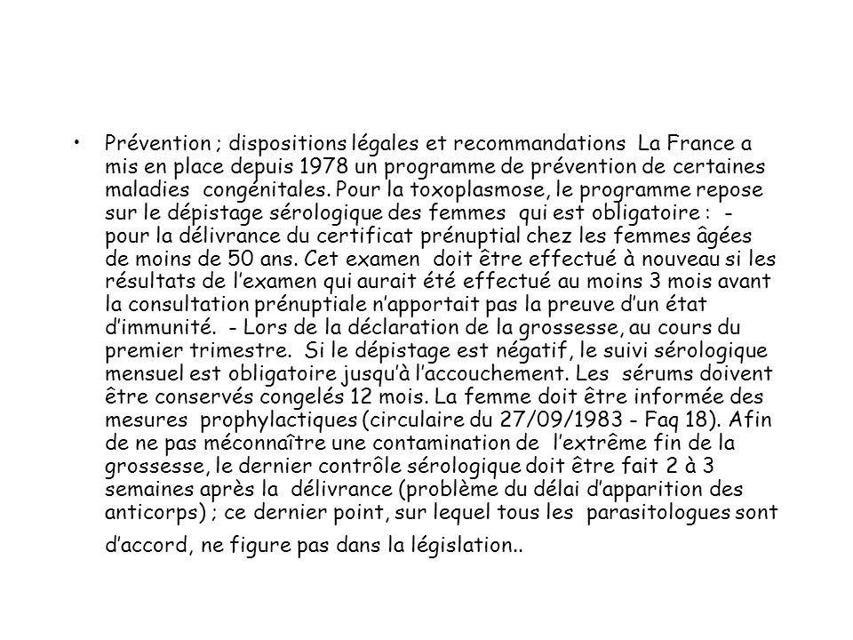 Prévention ; dispositions légales et recommandations La France a mis en place depuis 1978 un programme de prévention de certaines maladies congénitales.