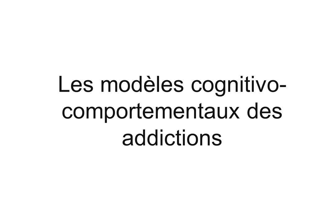 Les modèles cognitivo-comportementaux des addictions