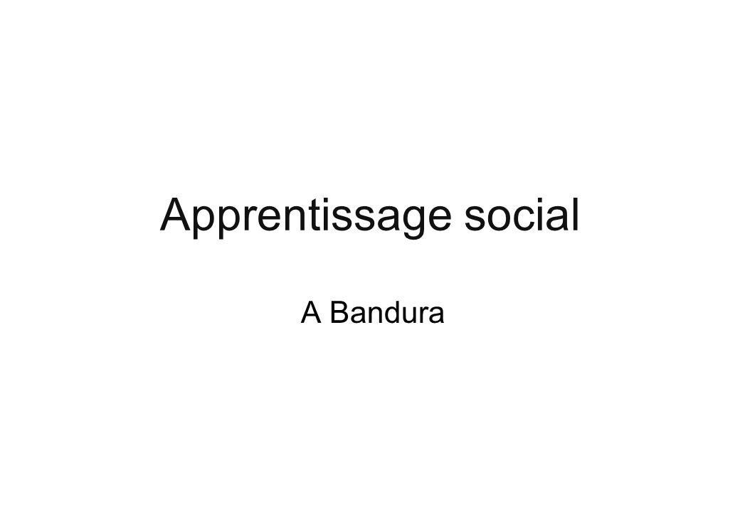 Apprentissage social A Bandura