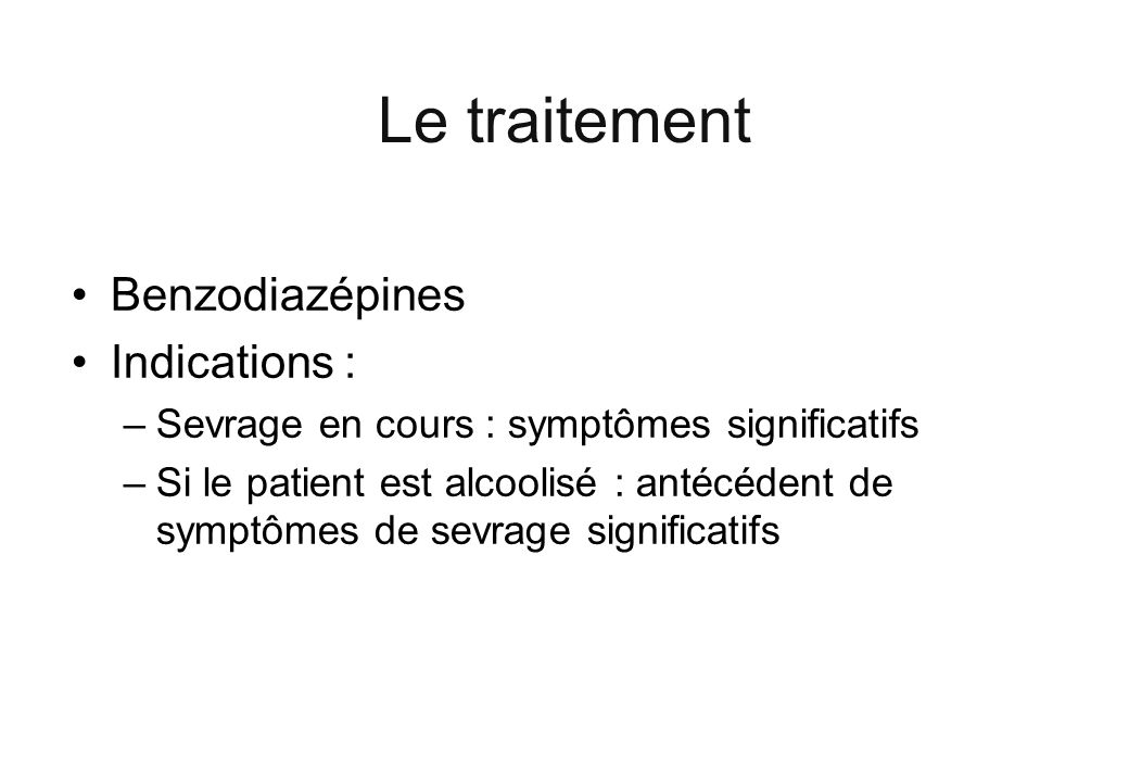 Le traitement Benzodiazépines Indications :