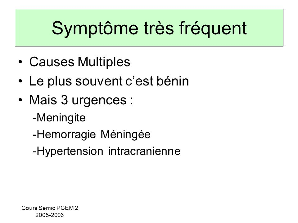 Symptôme très fréquent