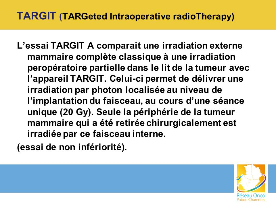 TARGIT (TARGeted Intraoperative radioTherapy)