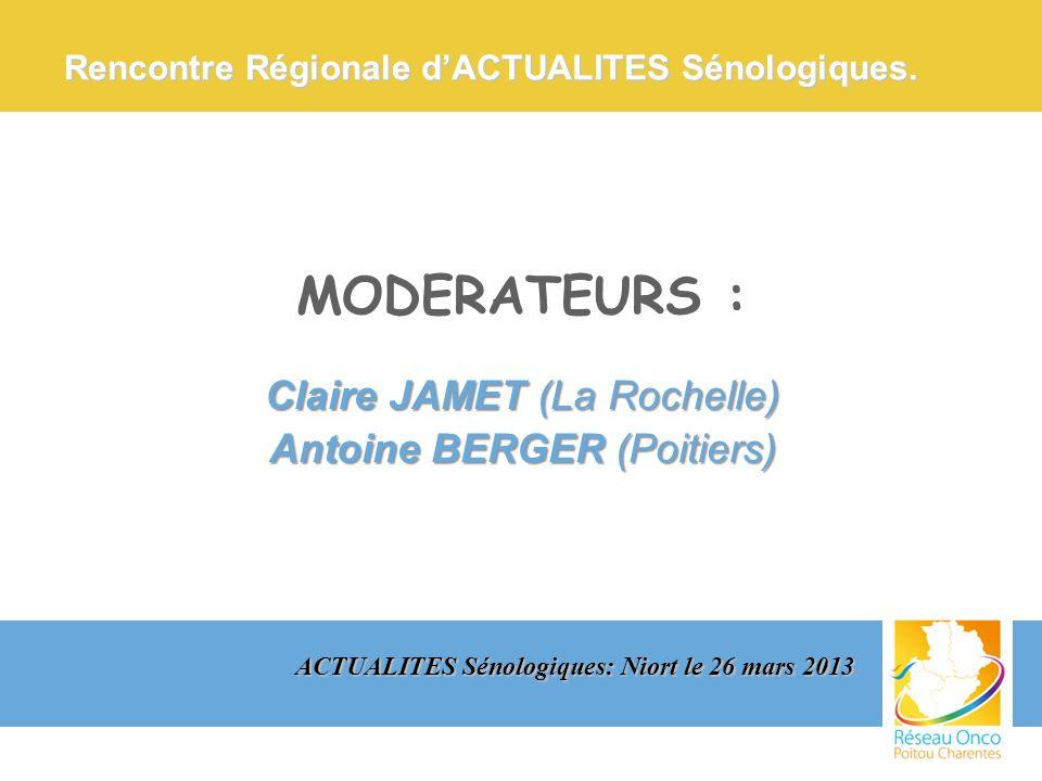 MODERATEURS : Claire JAMET (La Rochelle) Antoine BERGER (Poitiers)