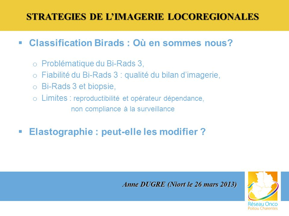 STRATEGIES DE L'IMAGERIE LOCOREGIONALES