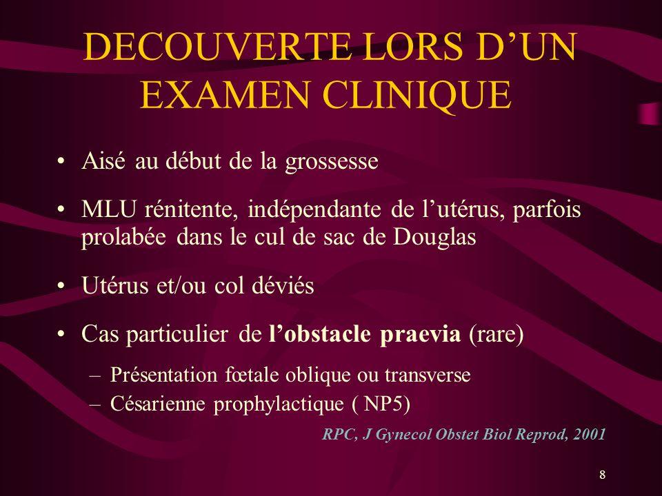 DECOUVERTE LORS D'UN EXAMEN CLINIQUE