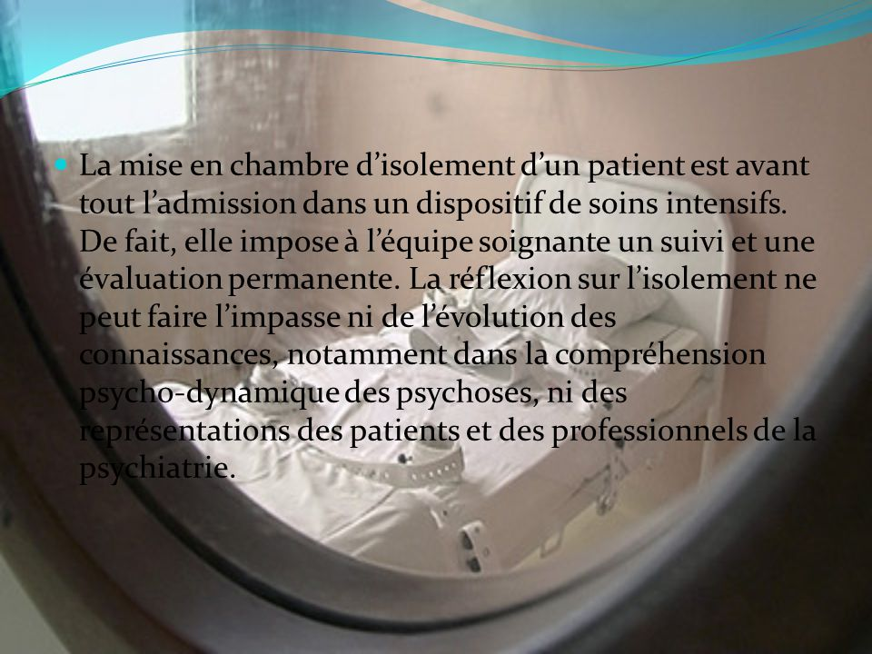 Isolement en psychiatrie ppt video online t l charger for Chambre de soins intensifs en psychiatrie