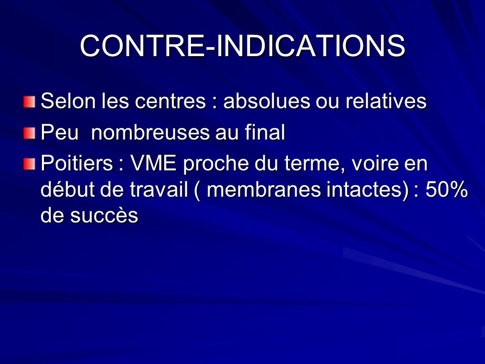 CONTRE-INDICATIONS Selon les centres : absolues ou relatives