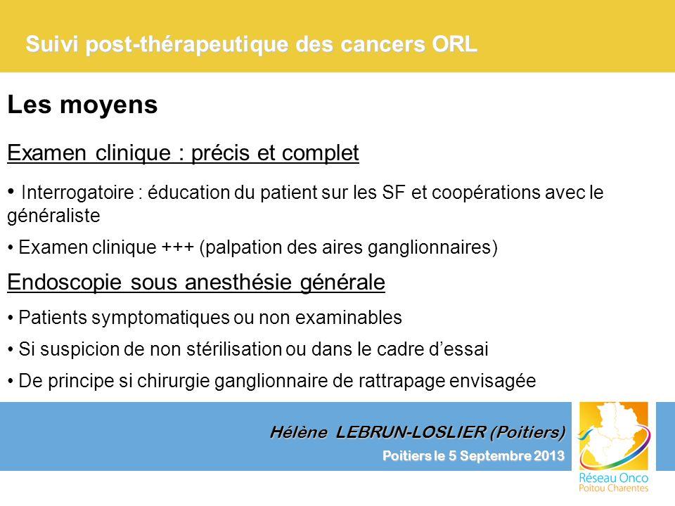 Les moyens Suivi post-thérapeutique des cancers ORL