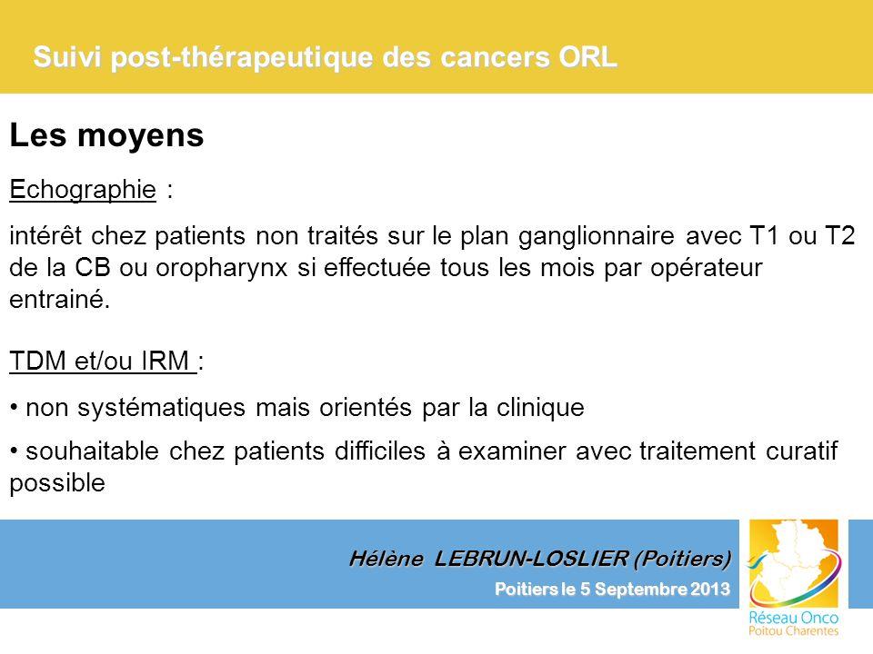 Les moyens Suivi post-thérapeutique des cancers ORL Echographie :