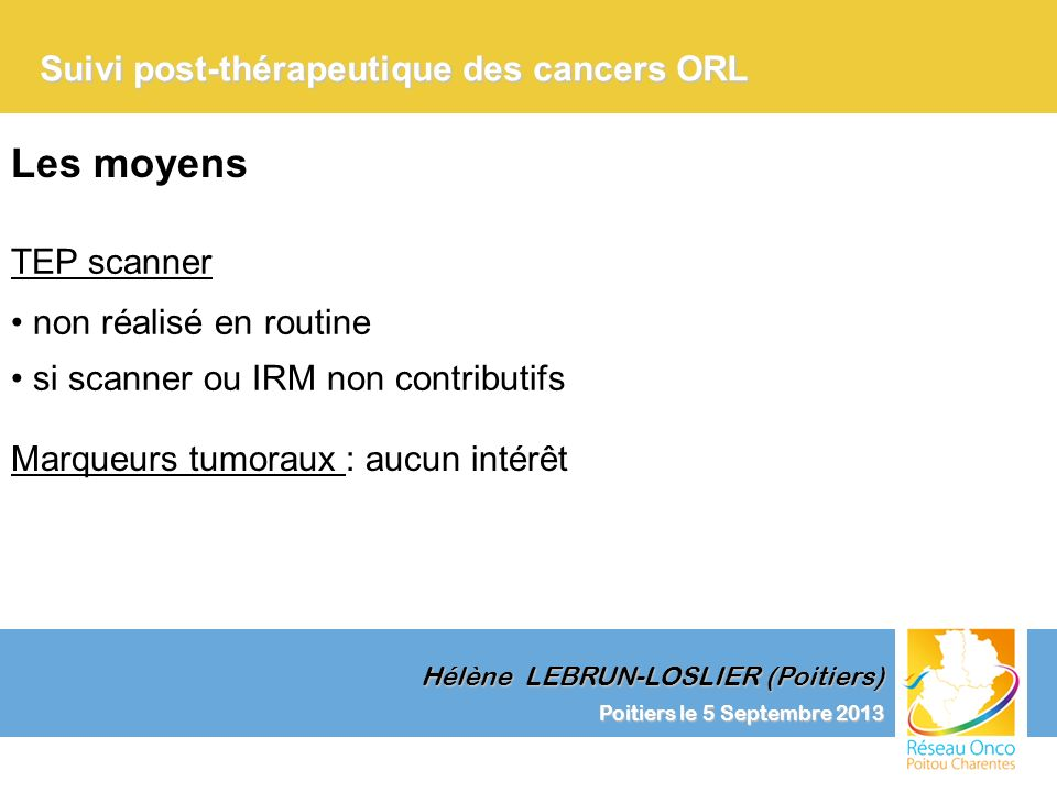 Les moyens Suivi post-thérapeutique des cancers ORL TEP scanner