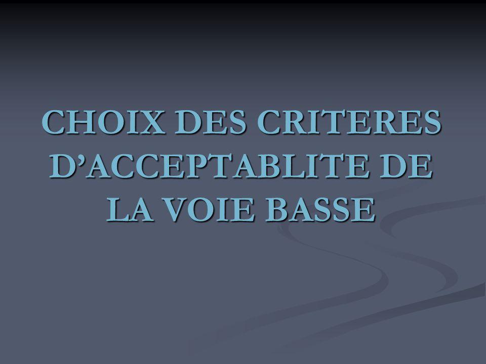 CHOIX DES CRITERES D'ACCEPTABLITE DE LA VOIE BASSE