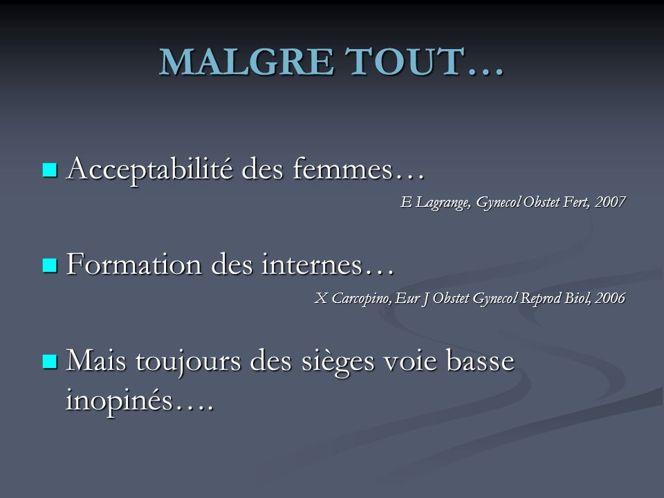 MALGRE TOUT… Acceptabilité des femmes… Formation des internes…
