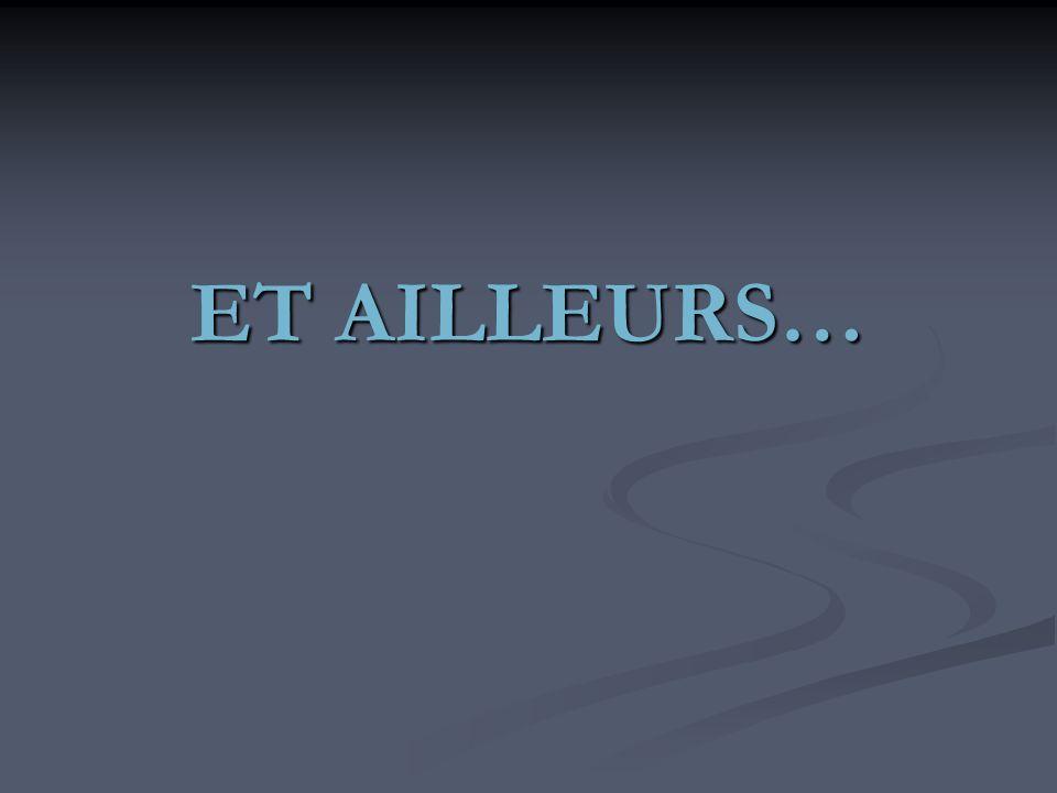 ET AILLEURS…