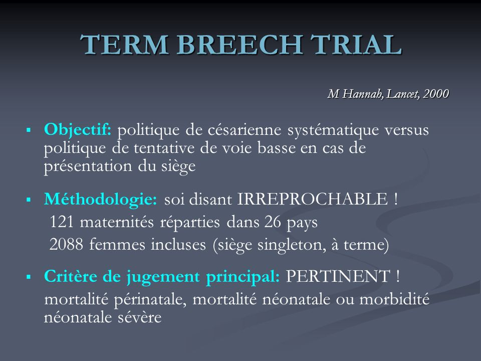 TERM BREECH TRIAL M Hannah, Lancet, 2000.