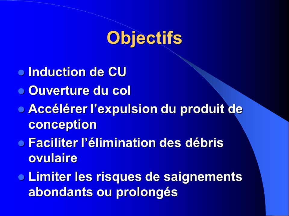 Objectifs Induction de CU Ouverture du col