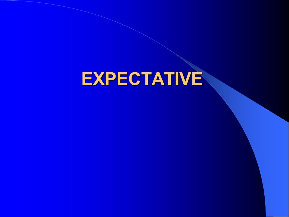 EXPECTATIVE