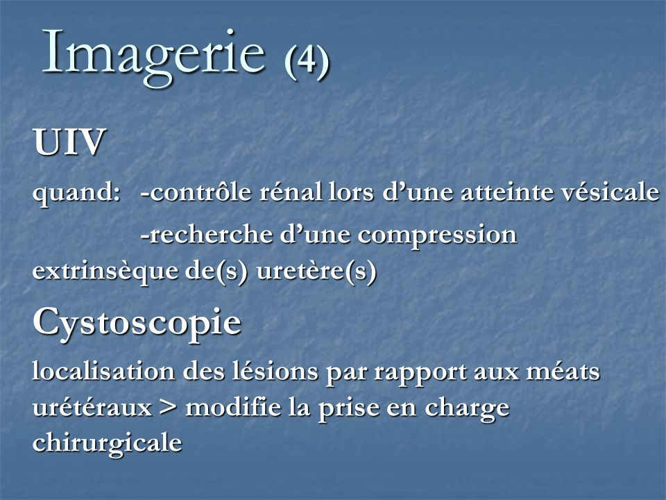 Imagerie (4) UIV Cystoscopie