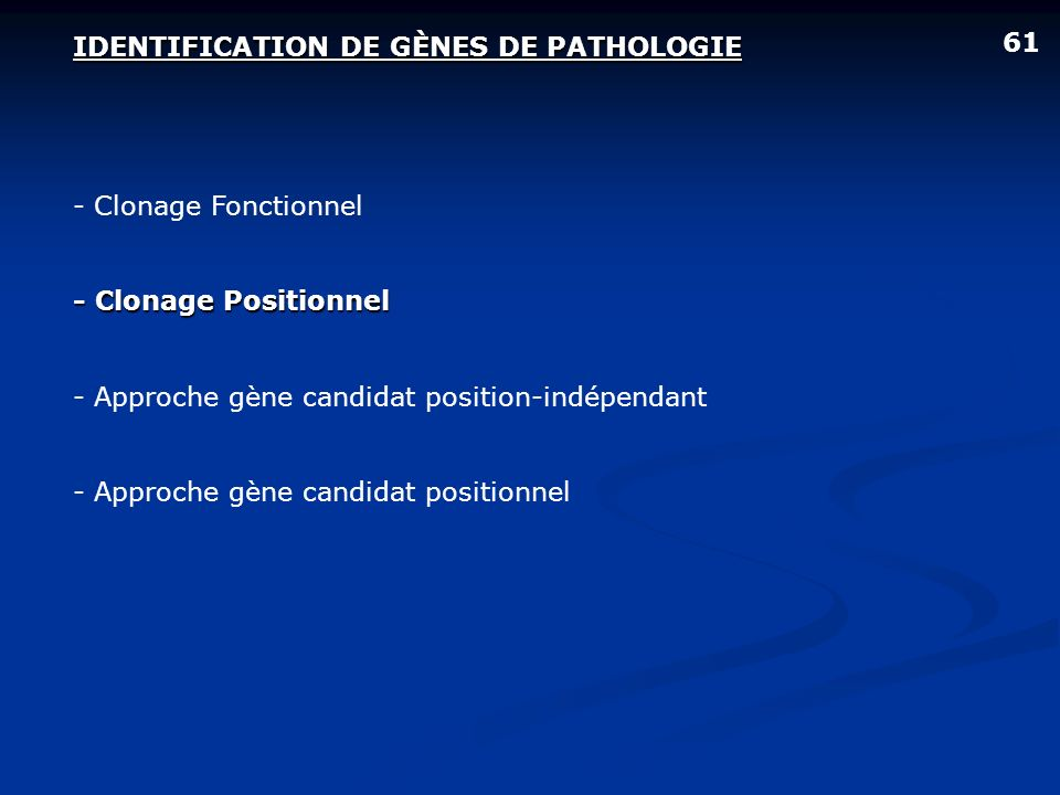 IDENTIFICATION DE GÈNES DE PATHOLOGIE