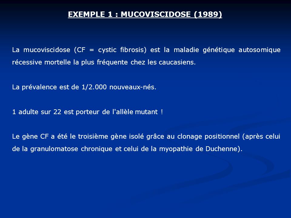 EXEMPLE 1 : MUCOVISCIDOSE (1989)
