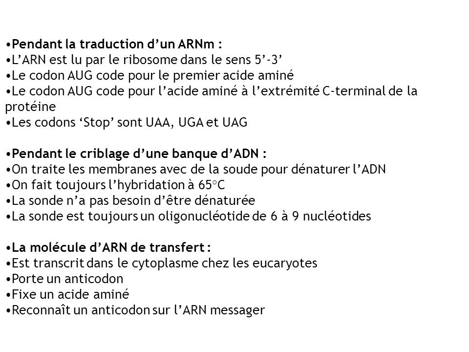 Pendant la traduction d'un ARNm :