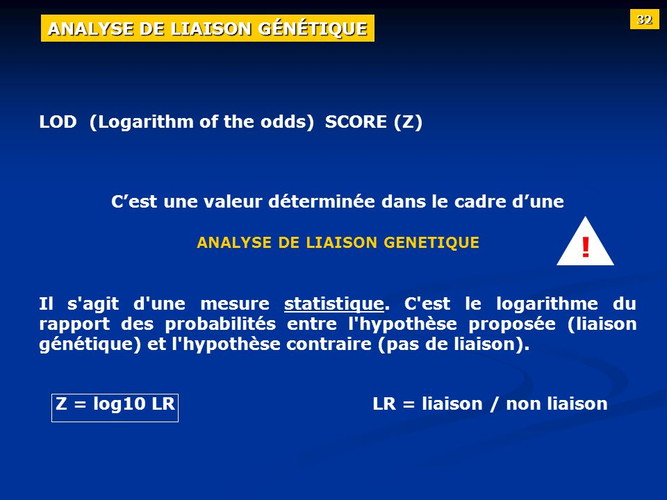 ! ANALYSE DE LIAISON GÉNÉTIQUE LOD (Logarithm of the odds) SCORE (Z)