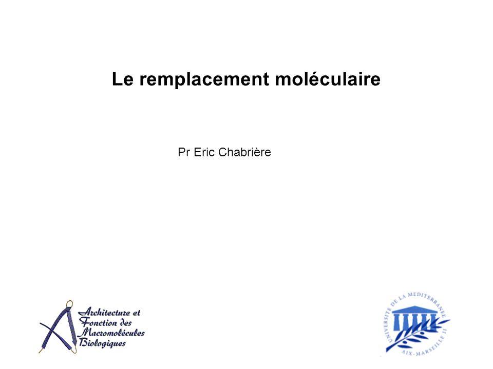Le remplacement moléculaire