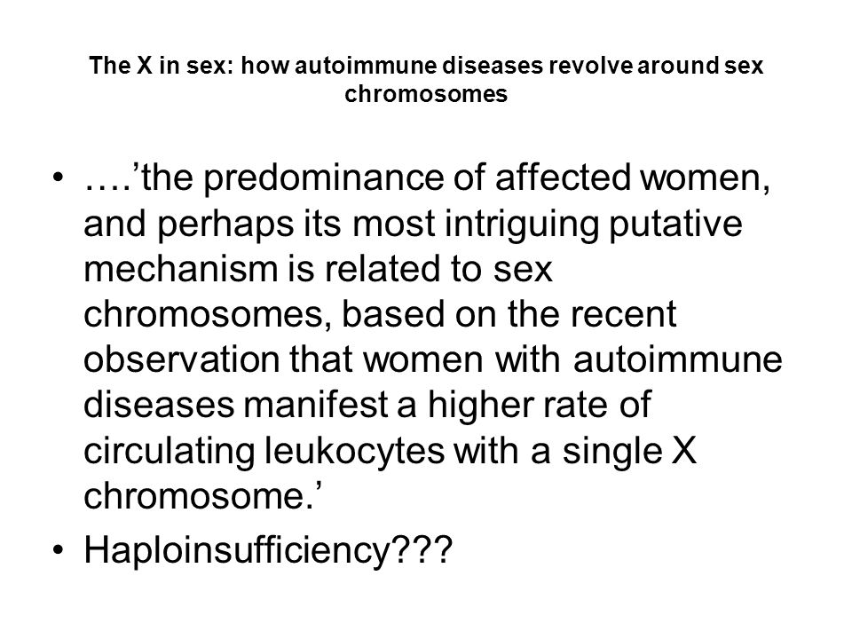 The X in sex: how autoimmune diseases revolve around sex chromosomes