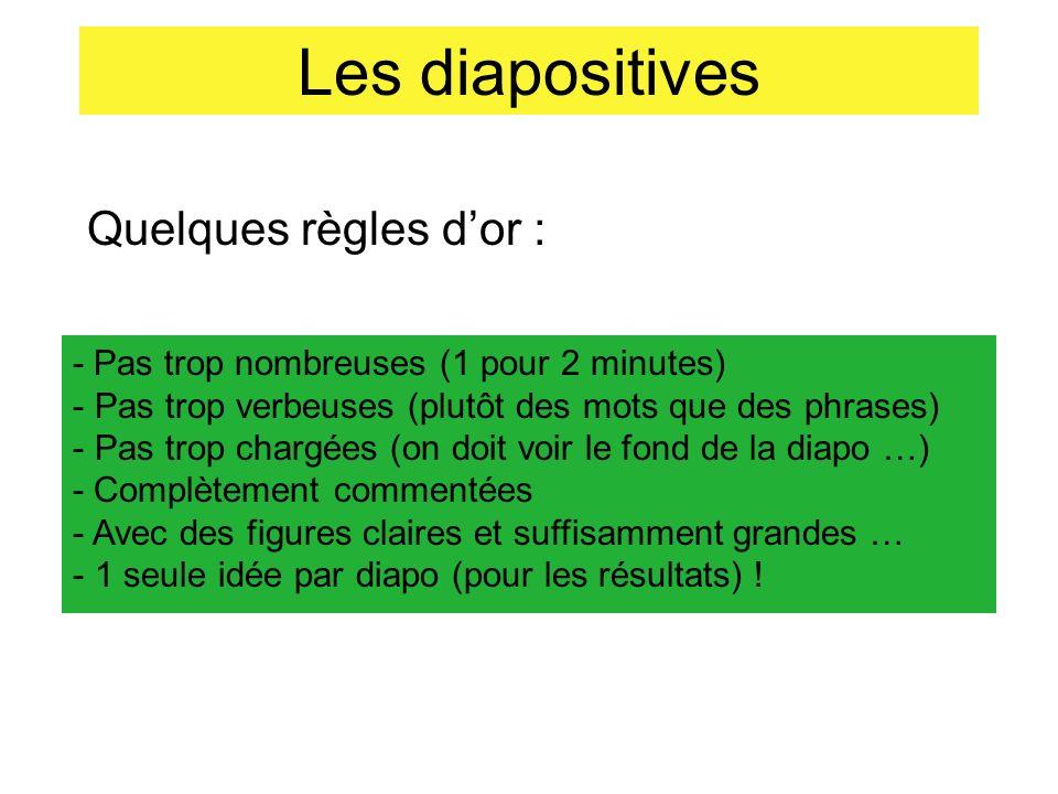 Les diapositives Quelques règles d'or :
