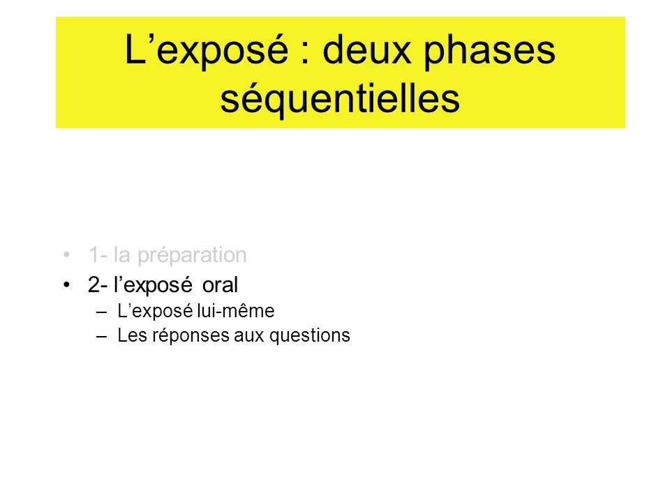 L'exposé : deux phases séquentielles