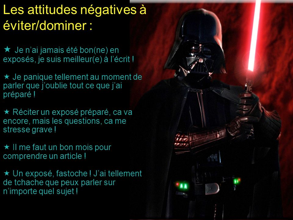 Les attitudes négatives à éviter/dominer :