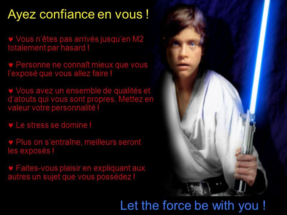 Let the force be with you !
