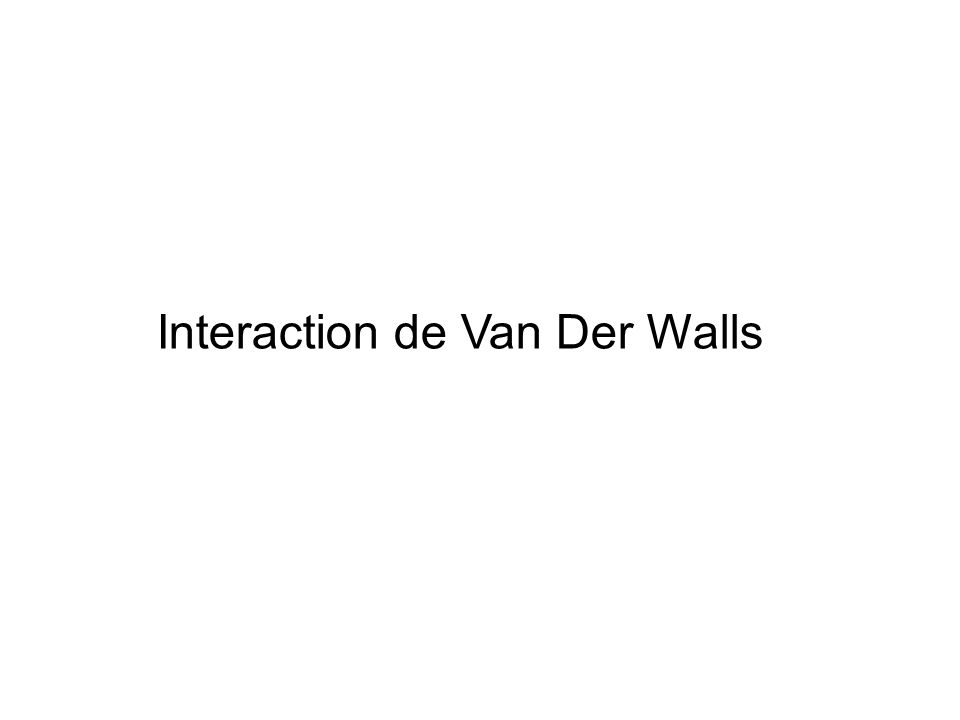 Interaction de Van Der Walls