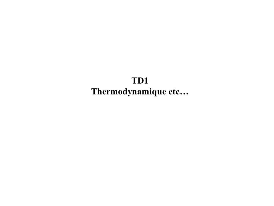 TD1 Thermodynamique etc…