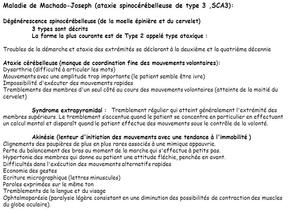 Maladie de Machado-Joseph (ataxie spinocérébelleuse de type 3 ,SCA3):