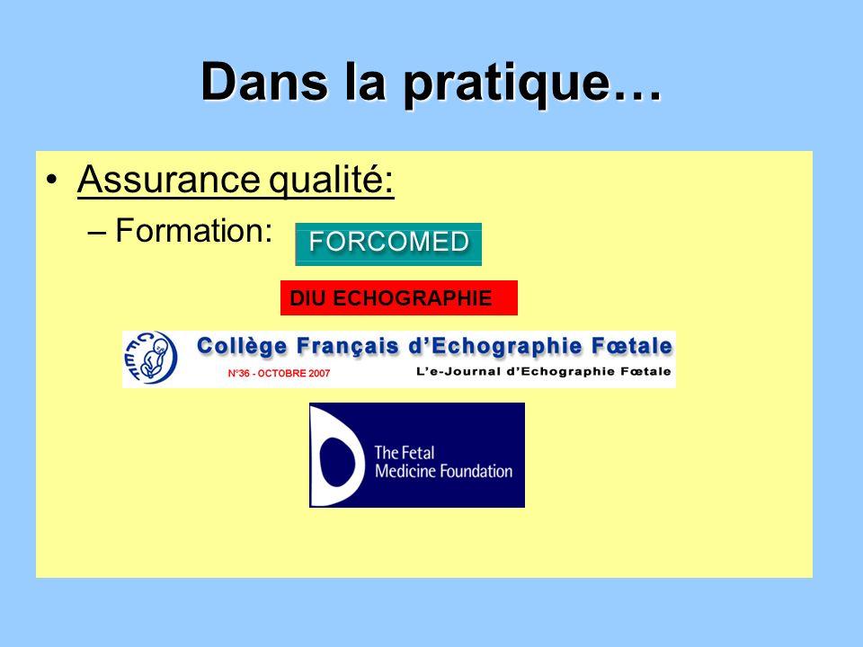 Dans la pratique… Assurance qualité: Formation: DIU ECHOGRAPHIE