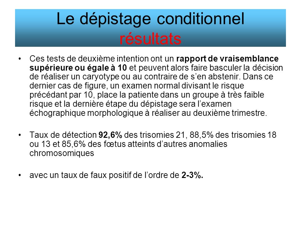 Le dépistage conditionnel résultats