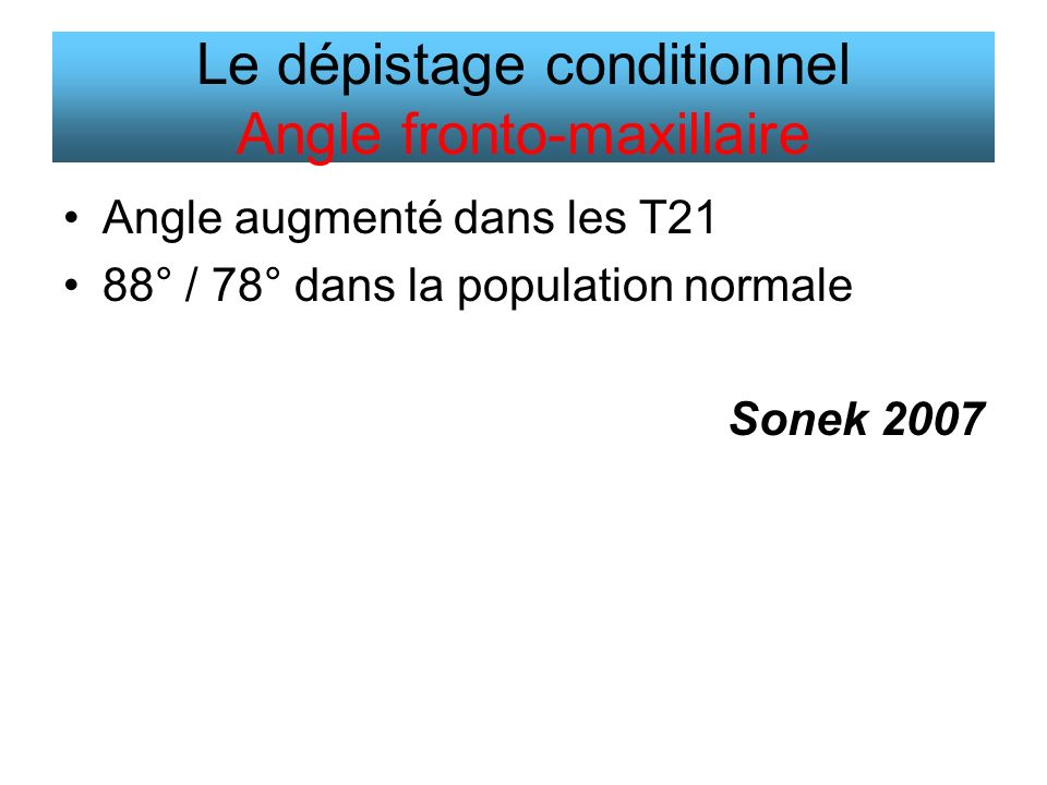 Le dépistage conditionnel Angle fronto-maxillaire