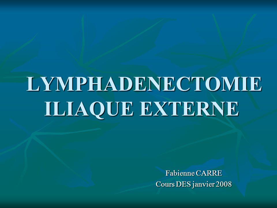 LYMPHADENECTOMIE ILIAQUE EXTERNE