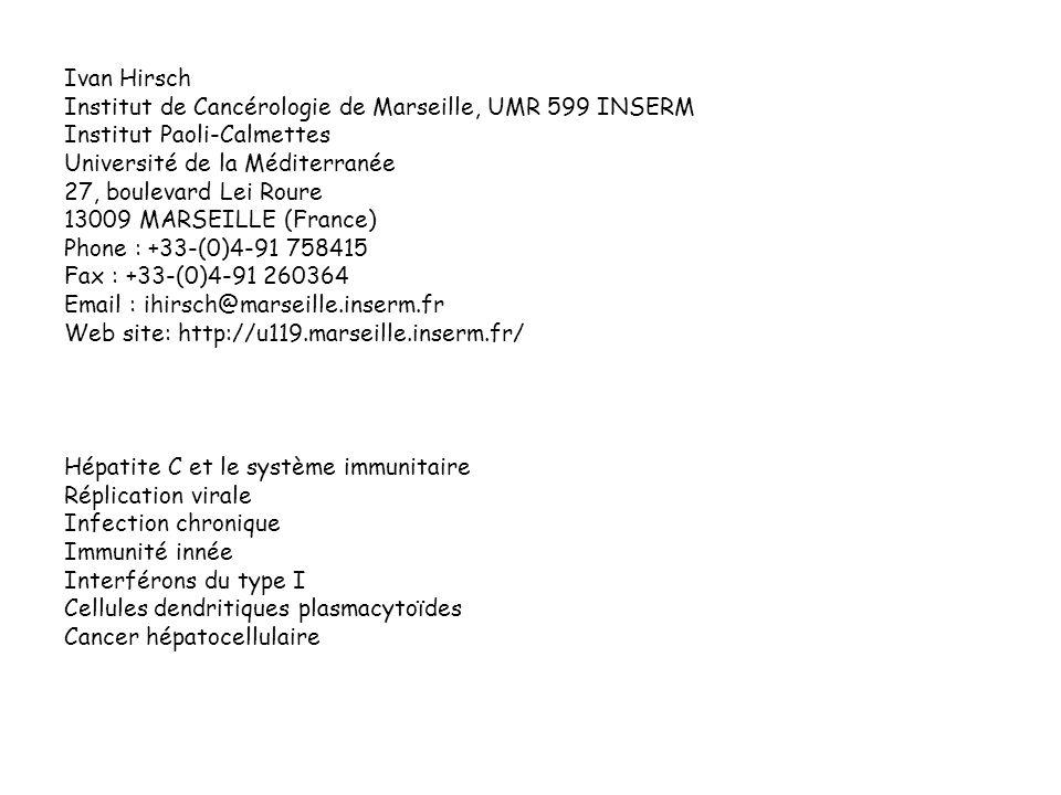 Ivan Hirsch Institut de Cancérologie de Marseille, UMR 599 INSERM. Institut Paoli-Calmettes. Université de la Méditerranée.