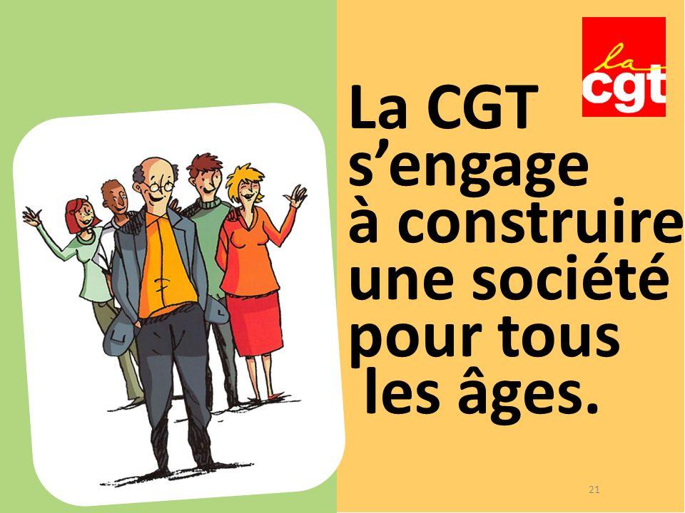 La CGT s'engage à construire une société pour tous les âges.