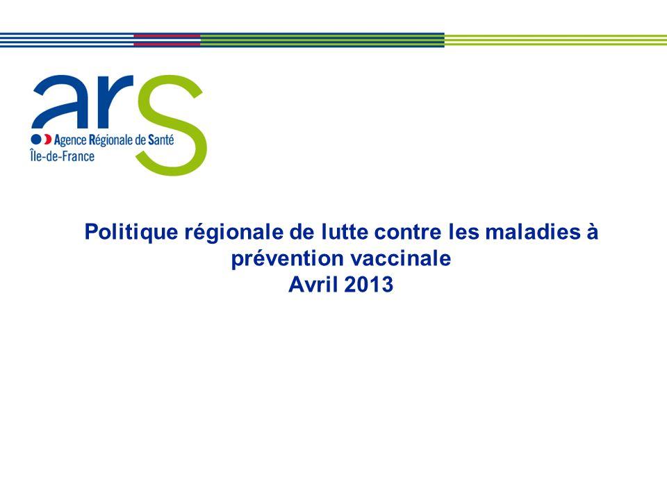 Politique régionale de lutte contre les maladies à prévention vaccinale Avril 2013