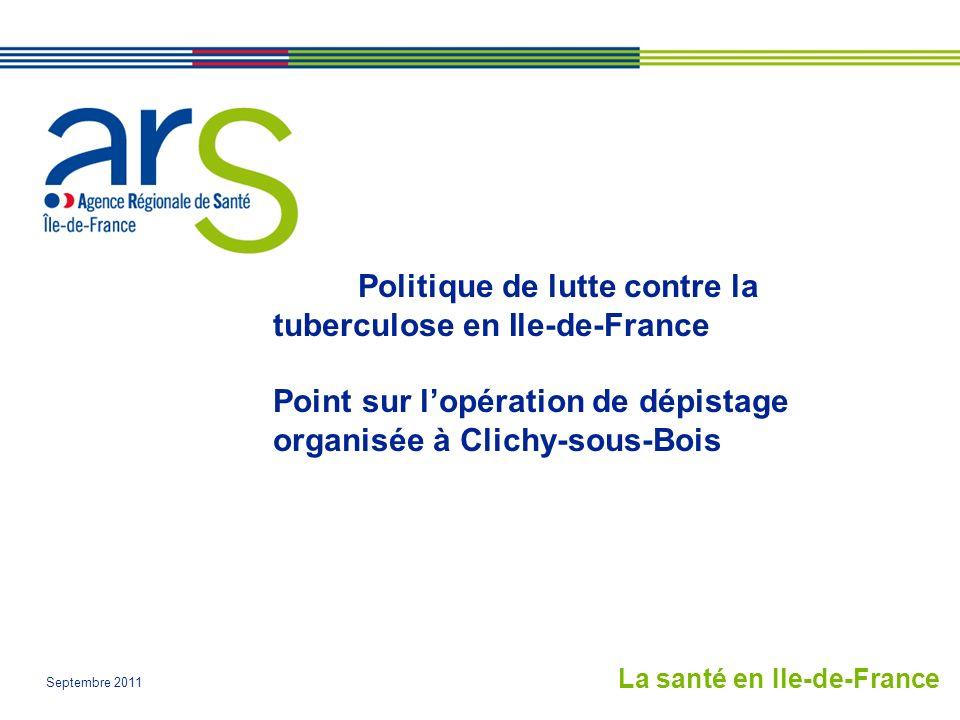 Politique de lutte contre la tuberculose en Ile-de-France Point sur l'opération de dépistage organisée à Clichy-sous-Bois