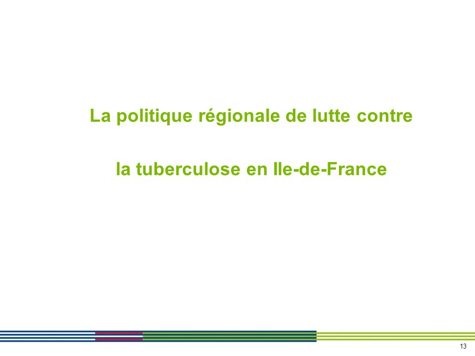 La politique régionale de lutte contre la tuberculose en Ile-de-France