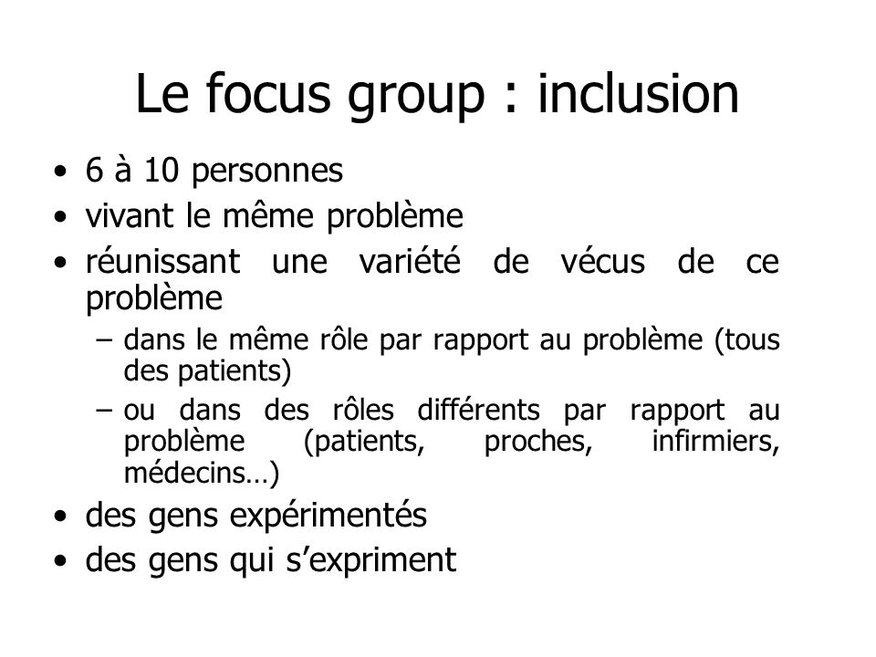 Le focus group : inclusion