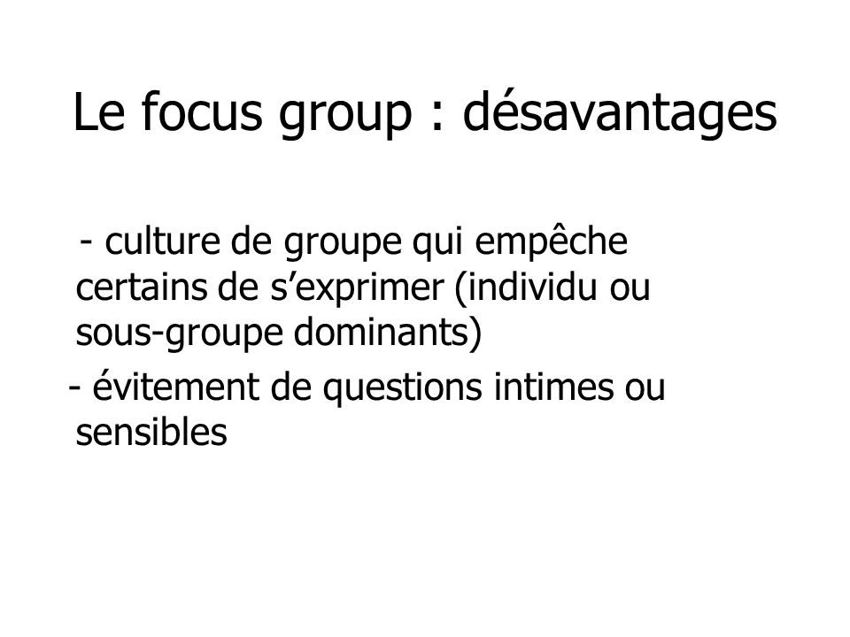 Le focus group : désavantages