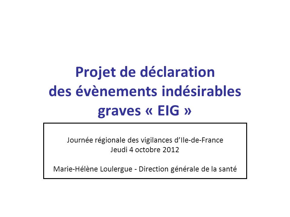 Projet de déclaration des évènements indésirables graves « EIG »