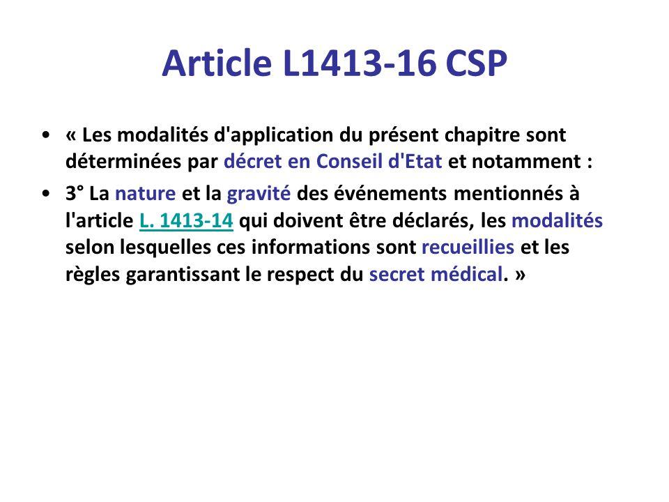 Article L1413-16 CSP « Les modalités d application du présent chapitre sont déterminées par décret en Conseil d Etat et notamment :
