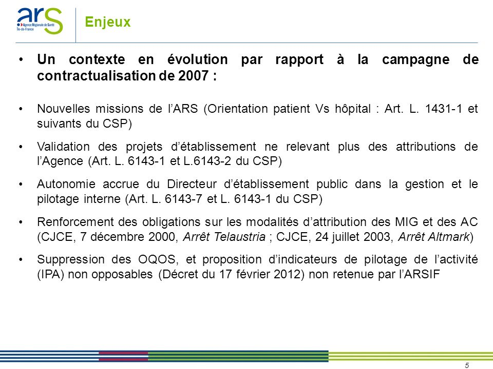 Enjeux Un contexte en évolution par rapport à la campagne de contractualisation de 2007 :