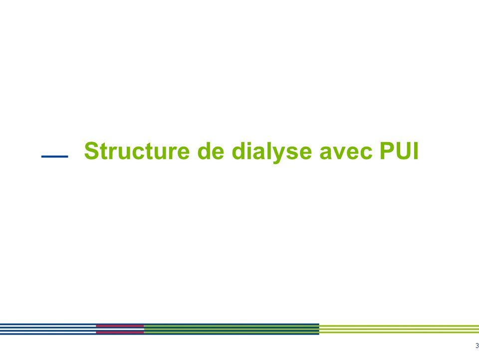 Structure de dialyse avec PUI