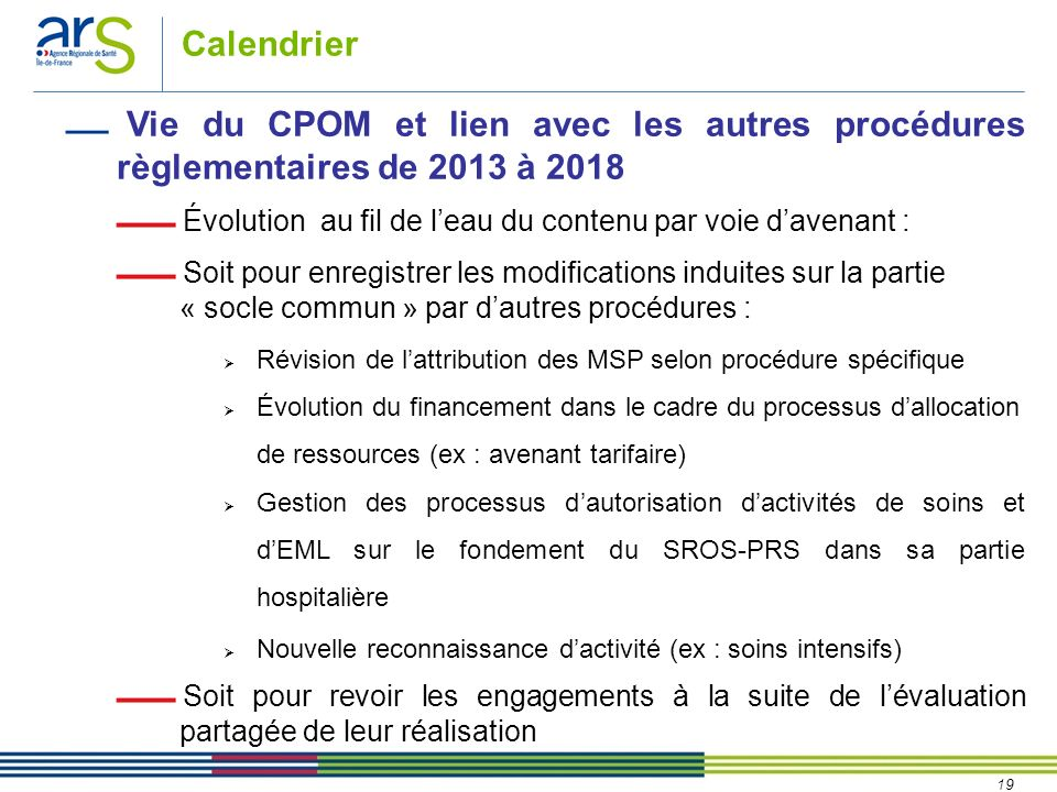 CalendrierVie du CPOM et lien avec les autres procédures règlementaires de 2013 à 2018. Évolution au fil de l'eau du contenu par voie d'avenant :